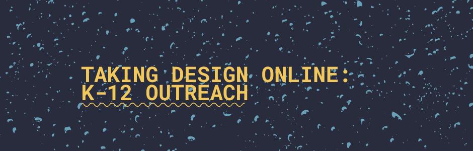 Taking Design Online: K-12 Outreach
