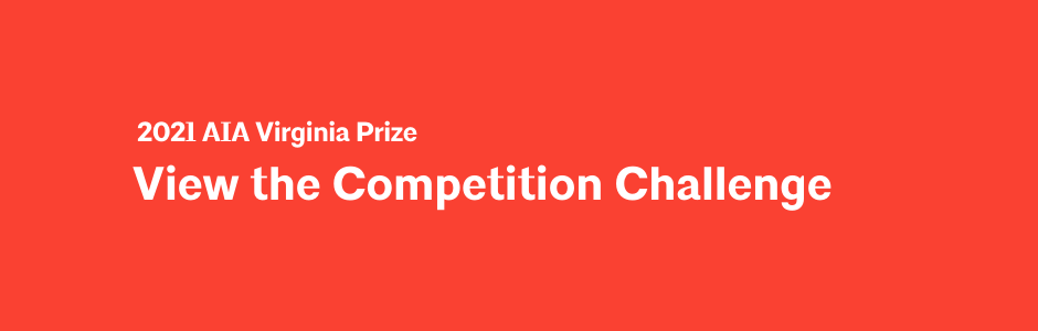 2021 AIA Virginia Prize Challenge Released